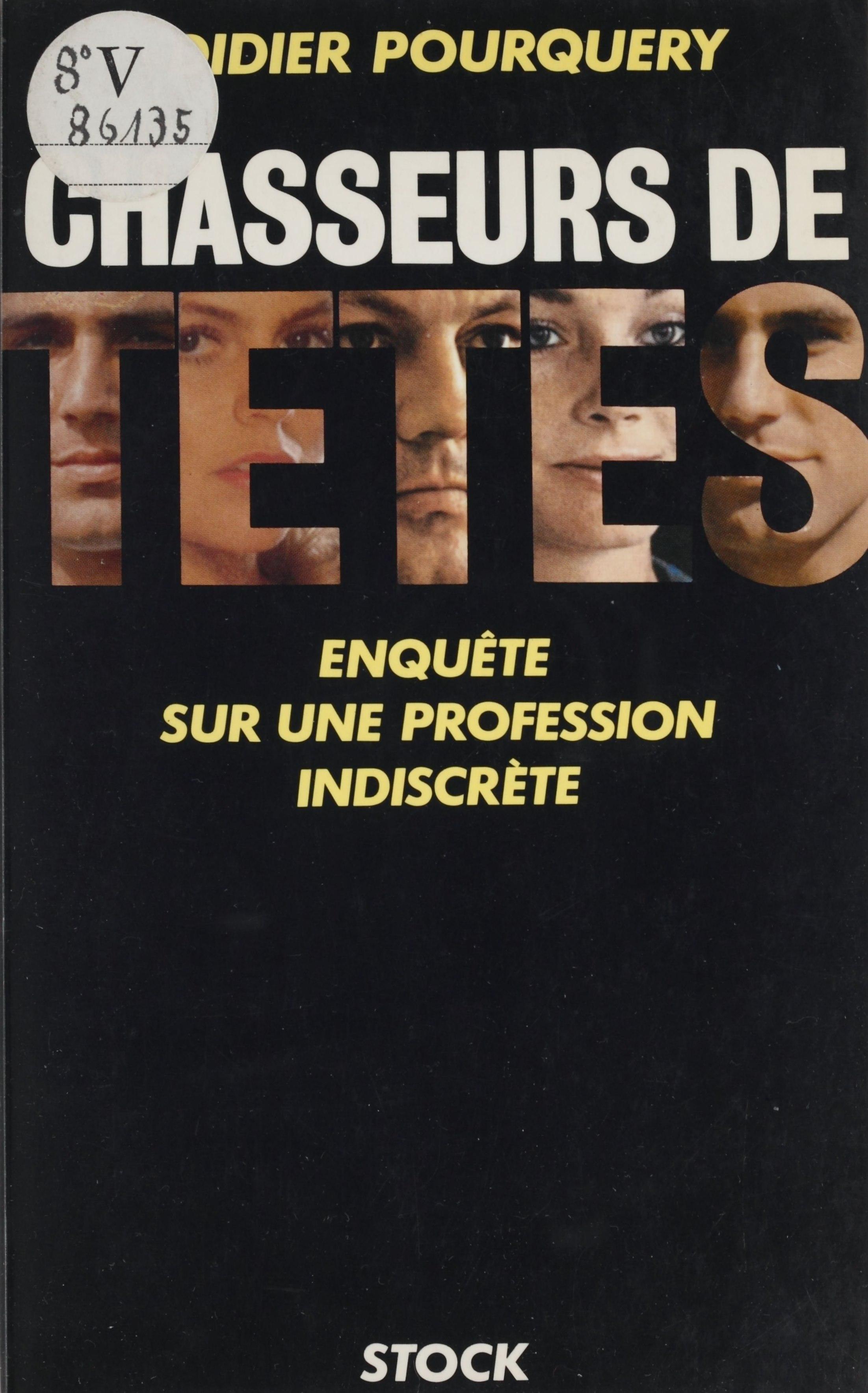 Chasseurs de têtes : enquête sur une profession indiscrète