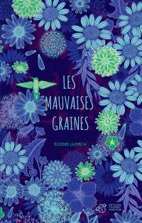 Les mauvaises graines | Llorca, Elodie. Auteur