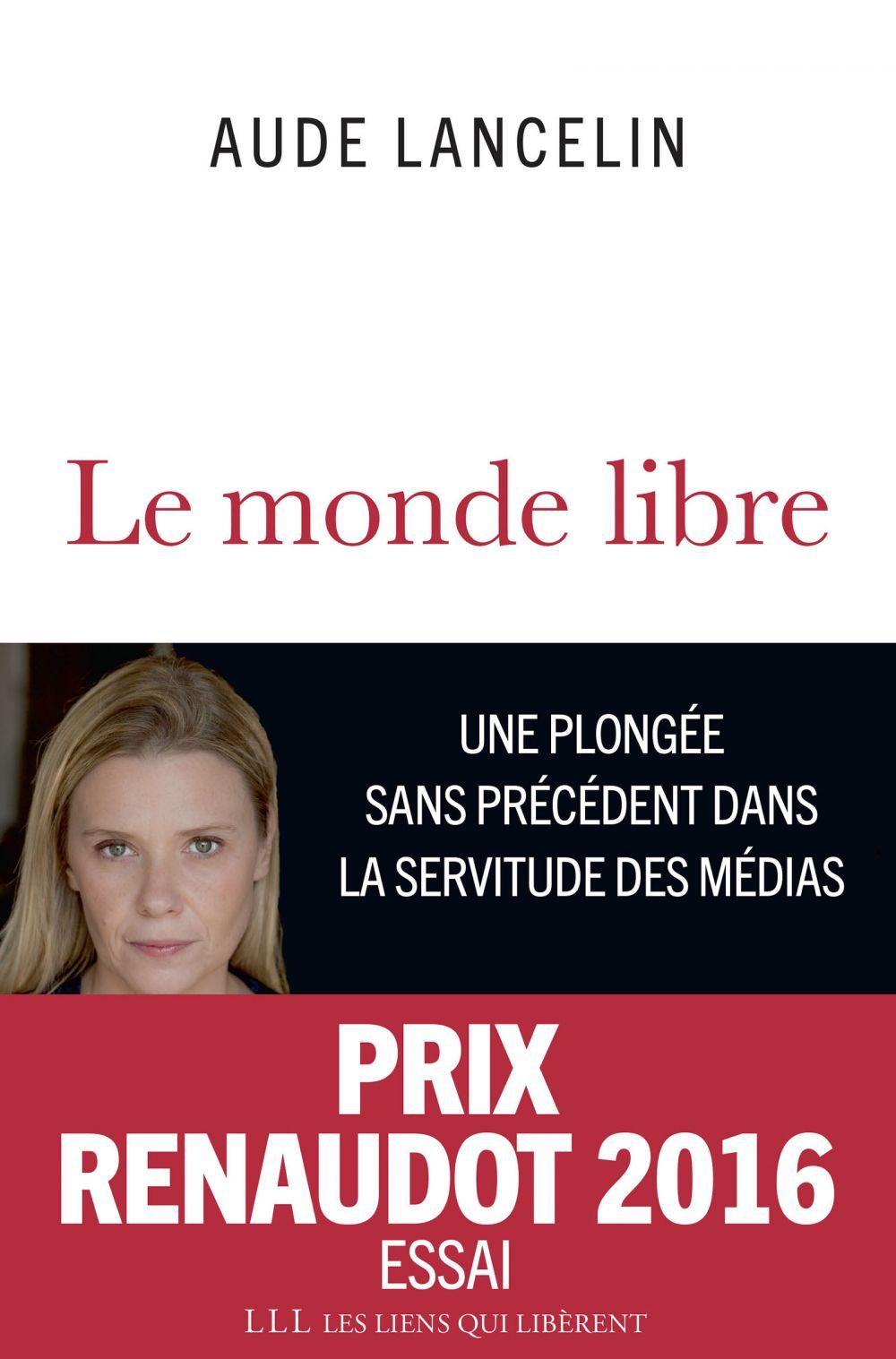 Le monde libre | Lancelin, Aude (1973-....). Auteur