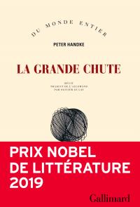 La Grande Chute | Handke, Peter (1942-....). Auteur
