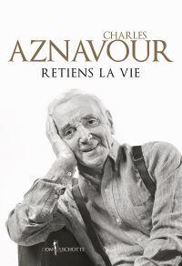 Retiens la vie (provisoire) | Aznavour, Charles. Auteur