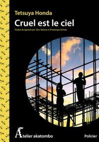 Cruel est le ciel | Honda, Tetsuya (1969-....). Auteur