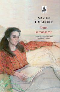 Dans la mansarde | Haushofer, Marlen (1920-1970). Auteur