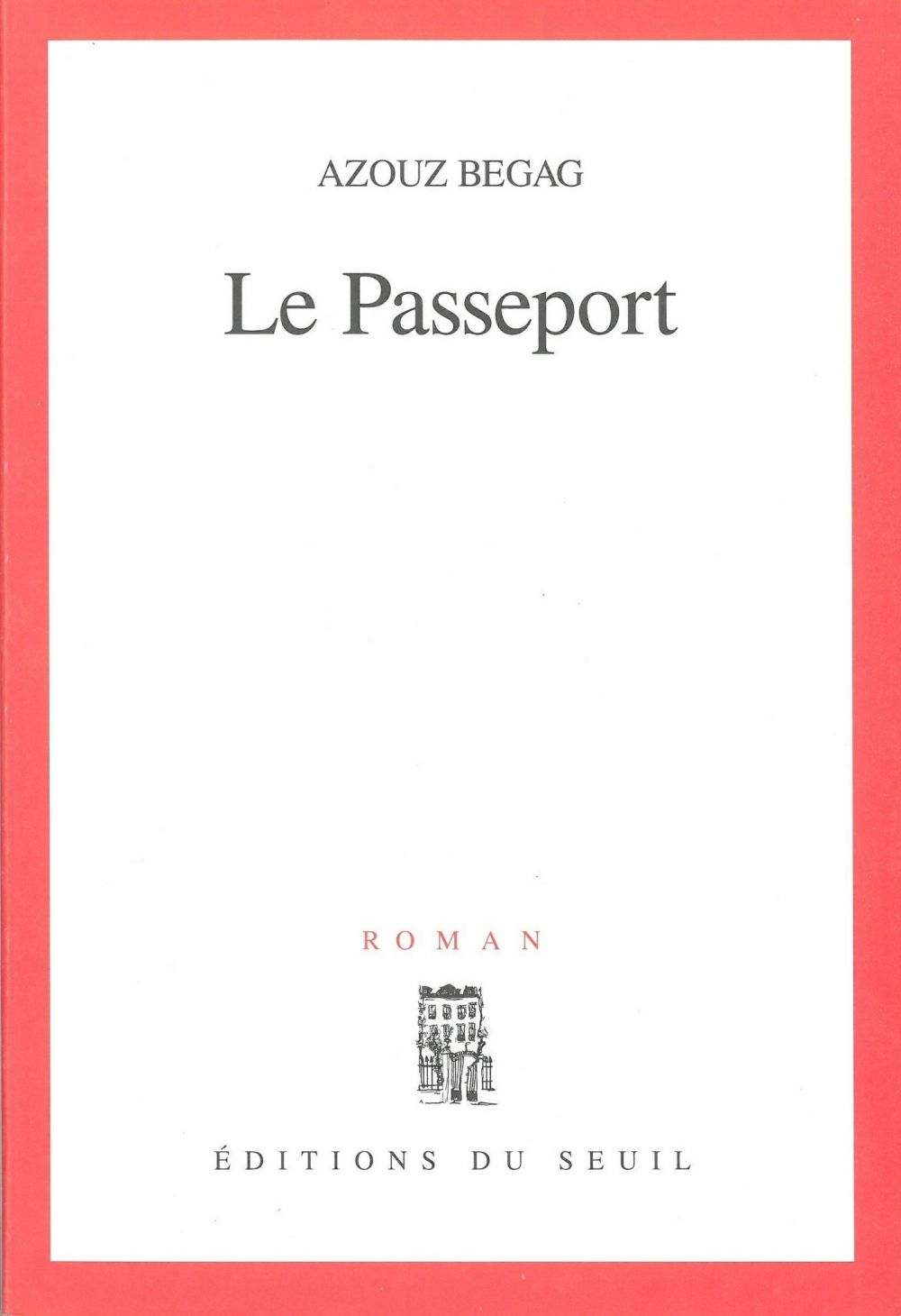 Le Passeport | Begag, Azouz. Auteur