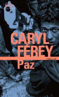Paz   Férey, Caryl. Auteur