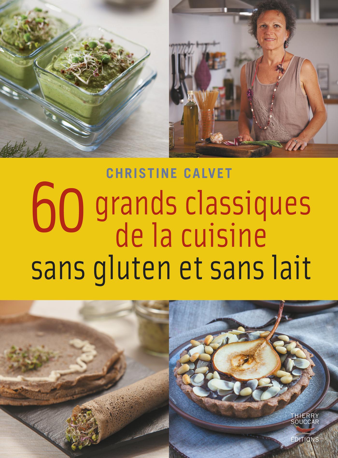 60 grands classiques de la cuisine sans gluten et