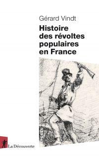 Histoire des révoltes populaires en France | Vindt, Gérard. Auteur