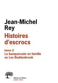Histoires d'escrocs tome 2. La banqueroute en famille ou Les Buddenbrook