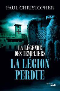 La Légende des Templiers - La Légion perdue