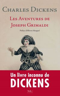 Les aventures de Joseph Grimaldi | Dickens, Charles (1812-1870). Auteur