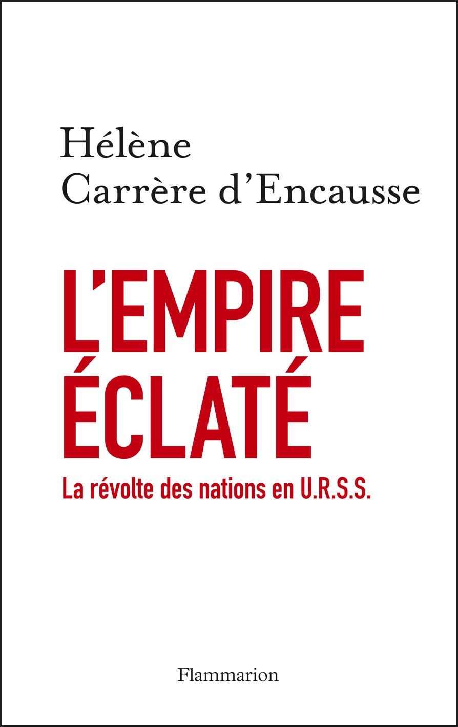 L'Empire éclaté. La Révolte des nations en U.R.S.S.