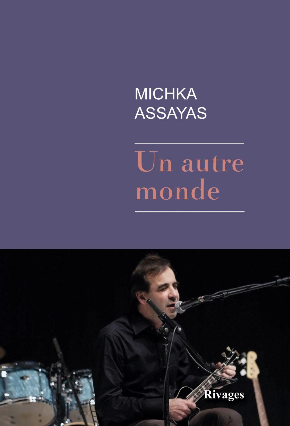 Un autre monde | Assayas, Michka. Auteur