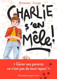 Charlie s'en mêle! | Feraga, Alexandre