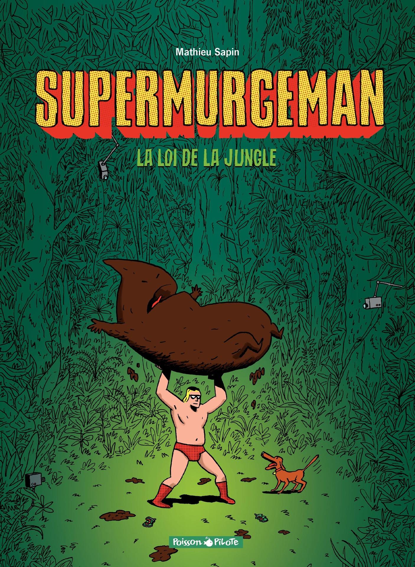 Supermurgeman - Tome 1 - La loi de la jungle