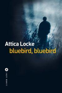 Bluebird, Bluebird | Locke, Attica. Auteur