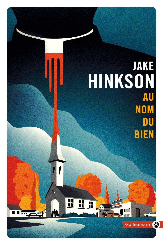 Au Nom du bien | Hinkson, Jake. Auteur