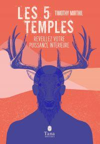 Les 5 temples - Réveillez votre puissance intérieure