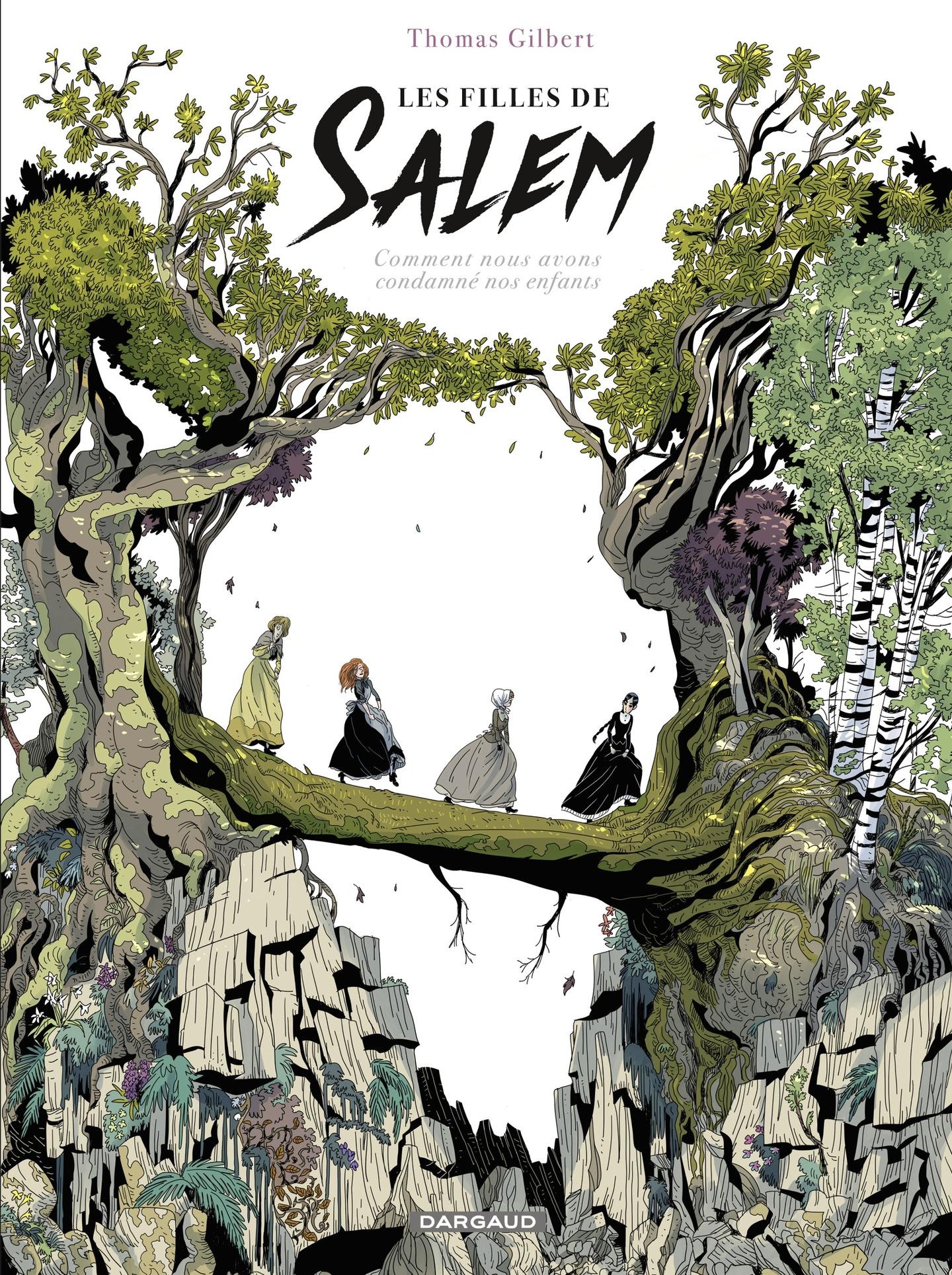 les filles de Salem - Comment nous avons condamné nos enfants | Gilbert, Thomas