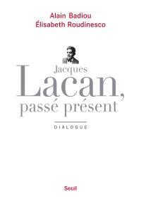 Jacques Lacan, passé présen...