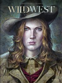 Wild West - Tome 1 - Calamity Jane | Gloris, Thierry. Auteur