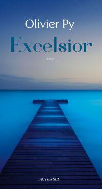 Excelsior | Py, Olivier (1965-....). Auteur
