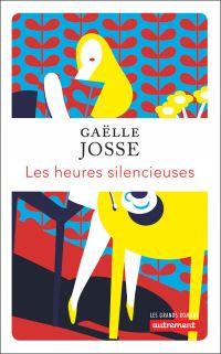 Les heures silencieuses | Josse, Gaëlle. Auteur