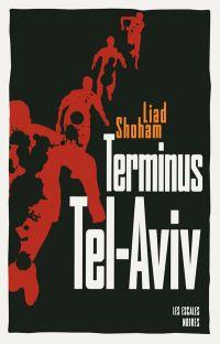 Terminus Tel-Aviv | Shoham, Liad (1971-....). Auteur
