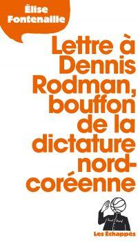 Lettre à Dennis Rodman, bou...