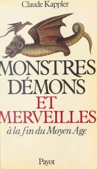Monstres, démons et merveilles à la fin du Moyen Âge | Kappler, Claude-Claire. Auteur