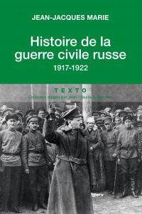 Histoire de la guerre civile russe | Marie, Jean-Jacques (1937-....). Auteur