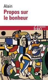 Propos sur le bonheur | Alain (1868-1951). Auteur