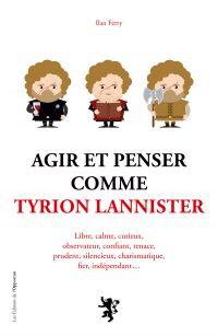 Agir et penser comme Tyrion...