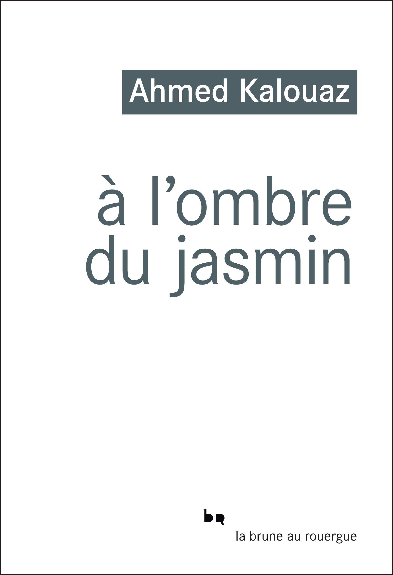 À l'ombre du jasmin | Kalouaz, Ahmed