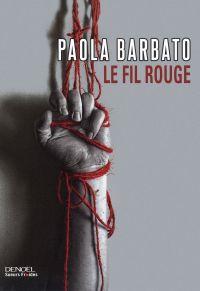 Le Fil rouge | Barbato, Paola. Auteur
