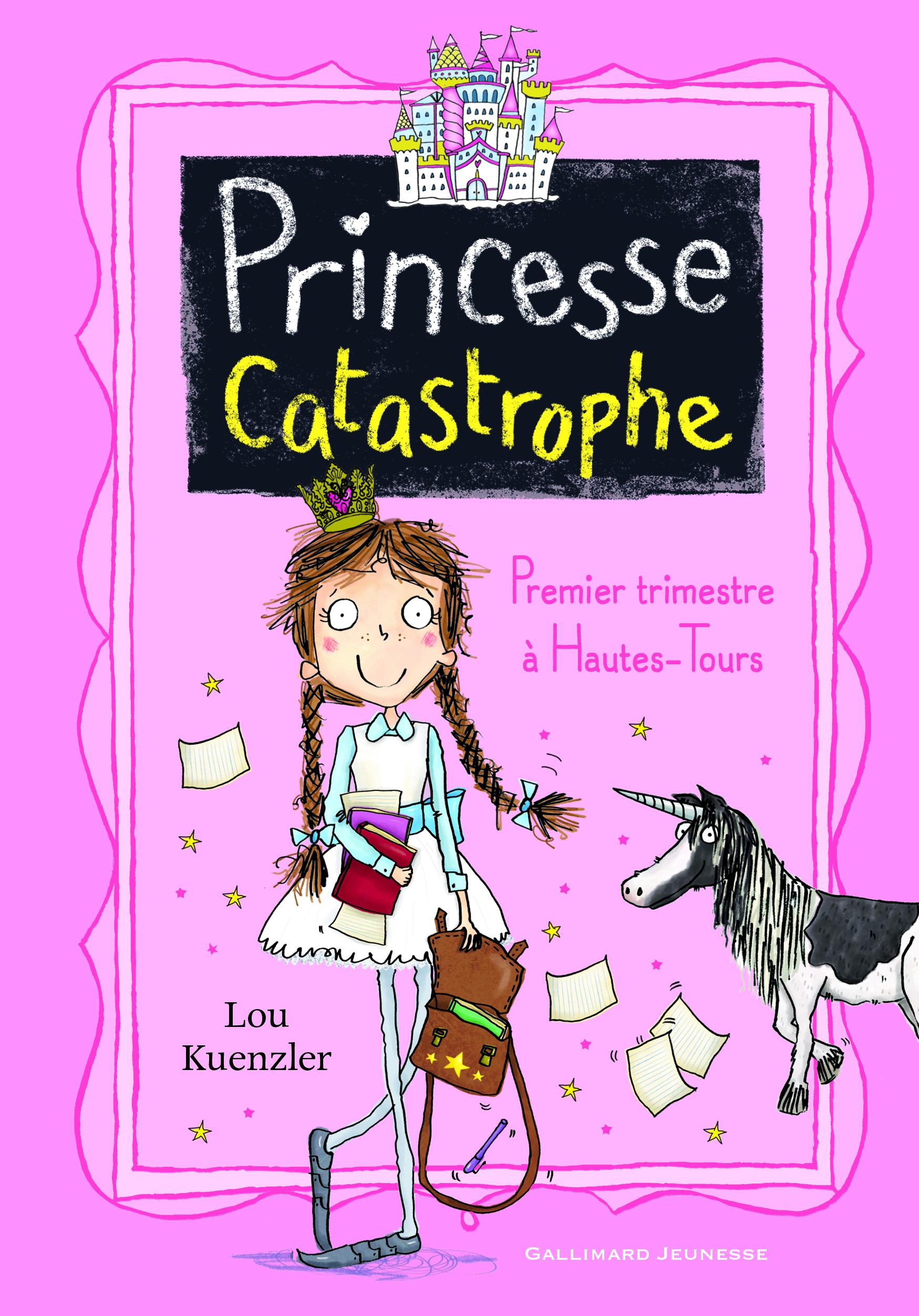 Princesse Catastrophe (Tome 1) - Premier trimestre à Hautes-Tours | Kuenzler, Lou