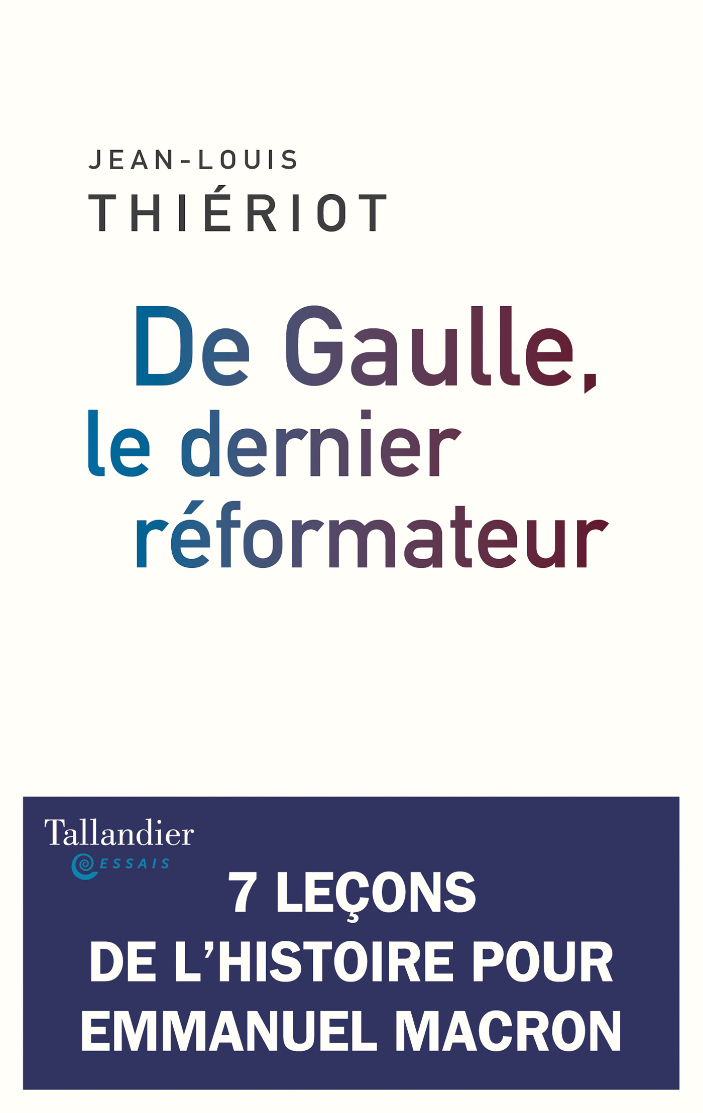 De Gaulle, le dernier r?formateur