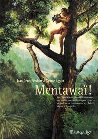 Mentawaï ! | Juguin, Tahnee (1992-....). Auteur