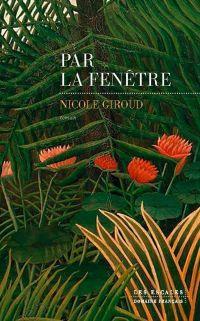 Par la fenêtre | GIROUD, Nicole. Auteur