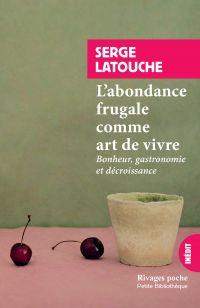 L'abondance frugale comme art de vivre | Latouche, Serge. Auteur