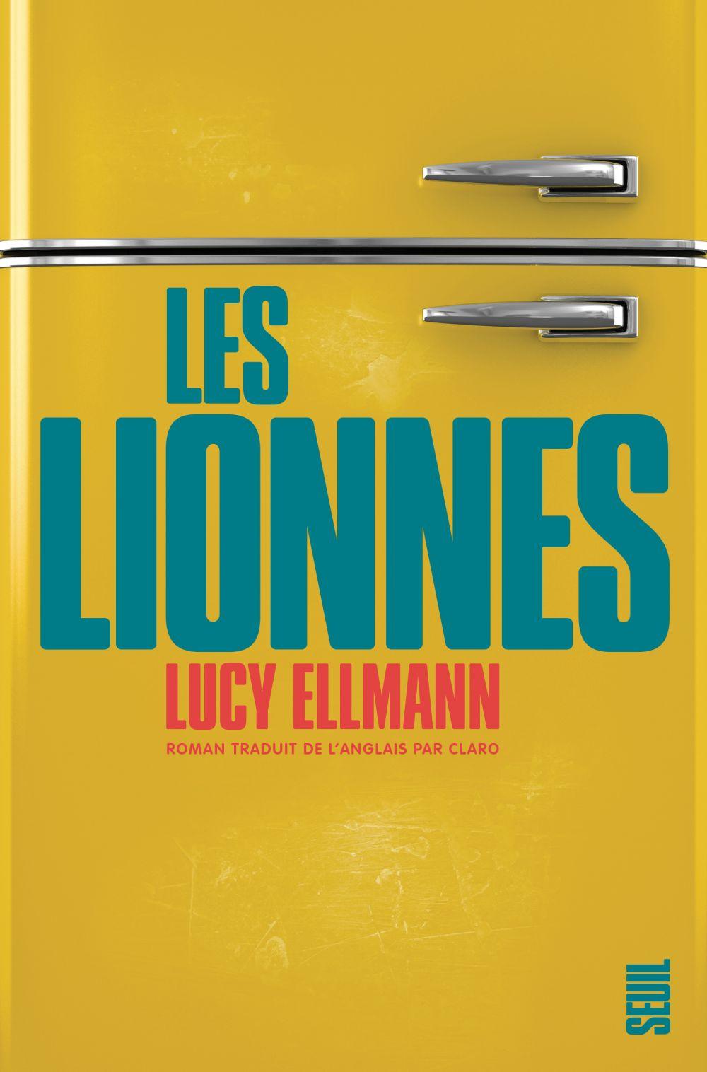 Les Lionnes | Ellmann, Lucy. Auteur