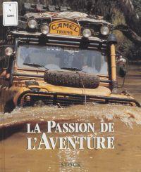 La Passion de l'aventure : ...