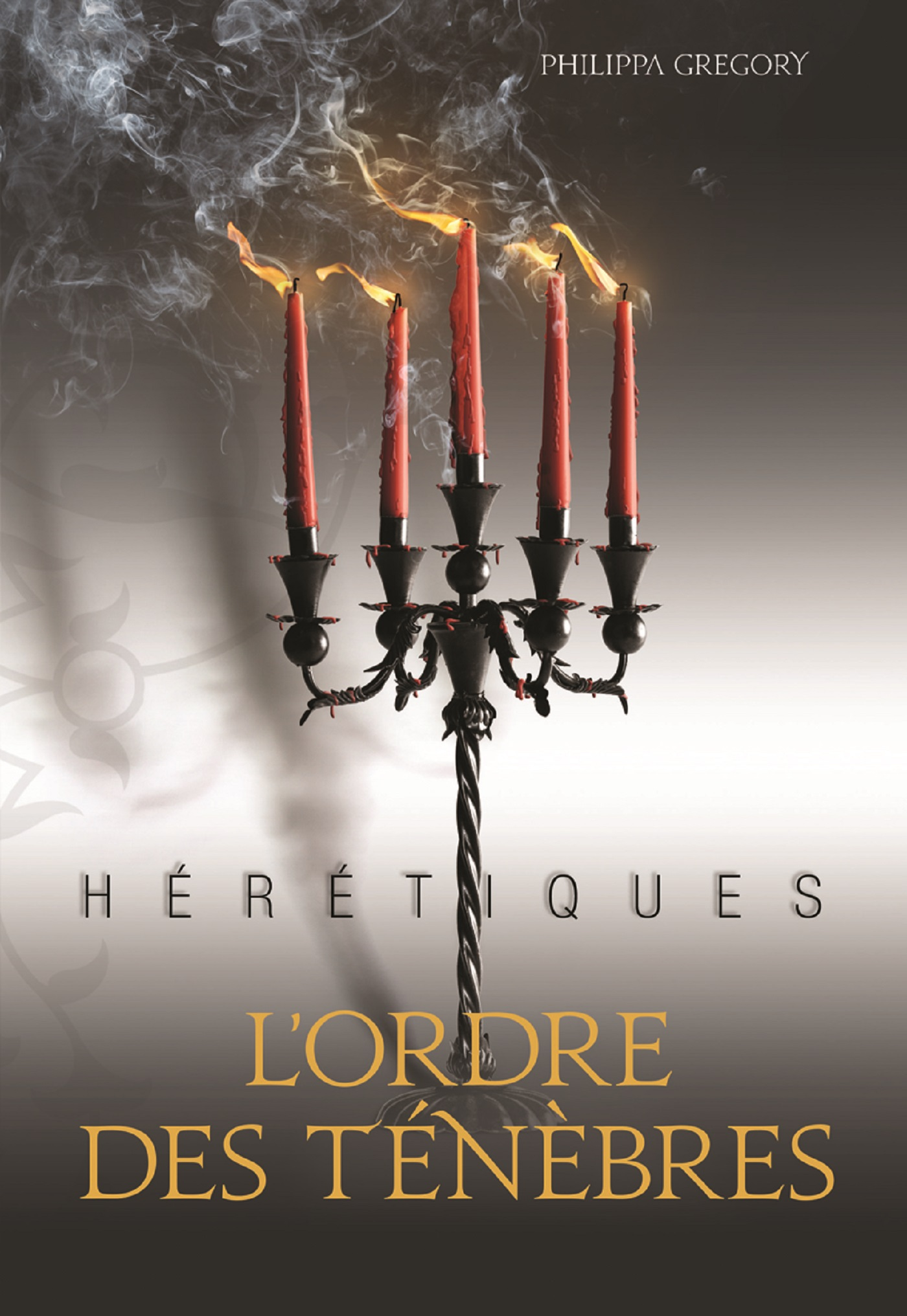 Hérétiques (Tome 2) - L'ordre des Ténèbres