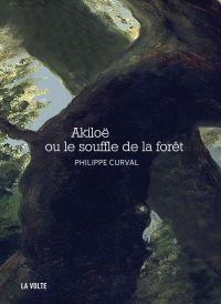 Akiloë ou le souffle de la ...