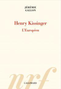 Henry Kissinger. L'Européen