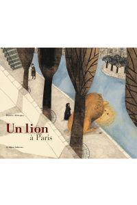 Un lion à Paris | Alemagna, Béatrice. Auteur