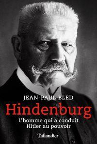 Hindenburg | Bled, Jean-Paul. Auteur
