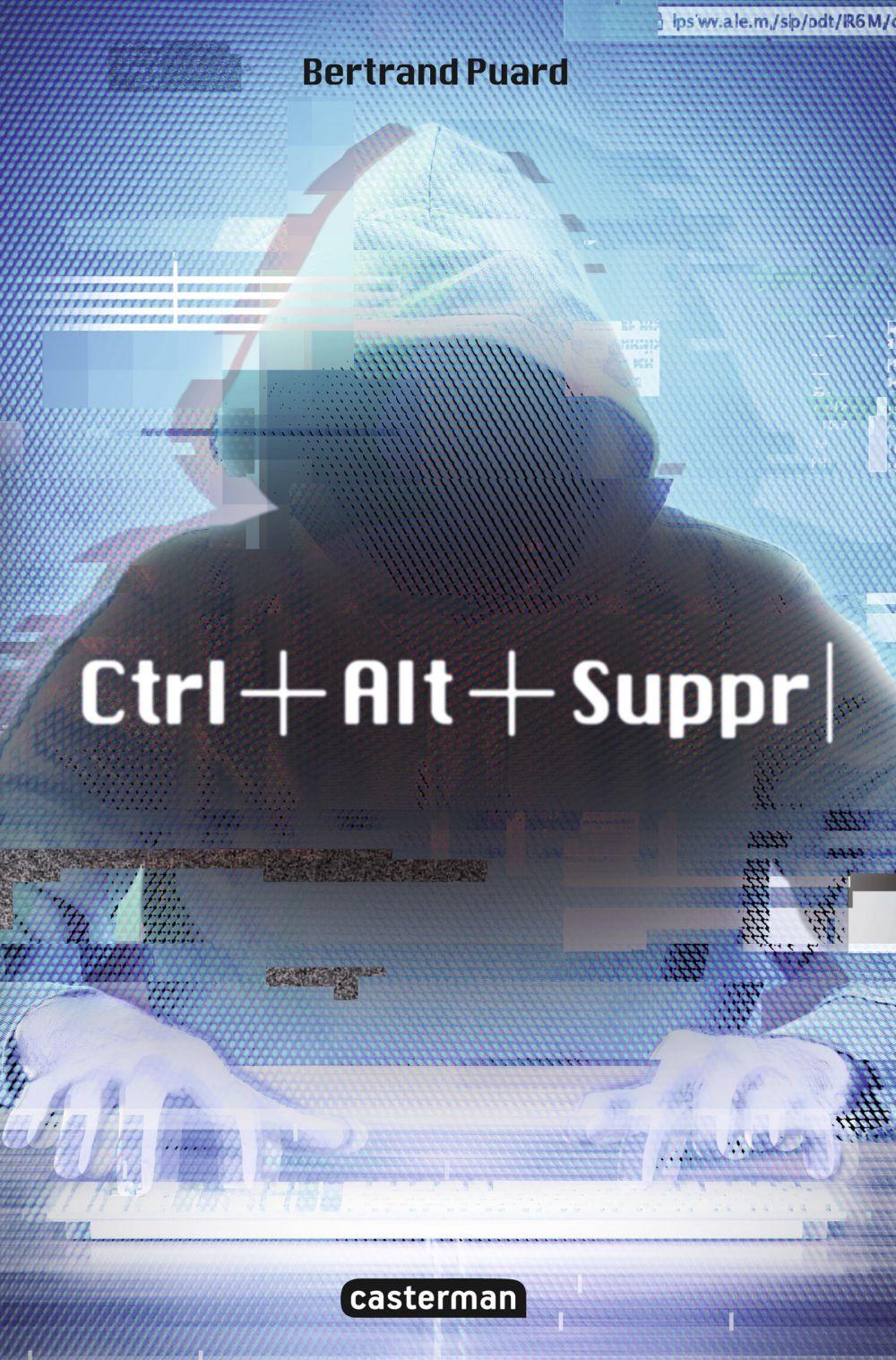 Ctrl+Alt+Suppr (Tome 1) | Puard, Bertrand. Auteur