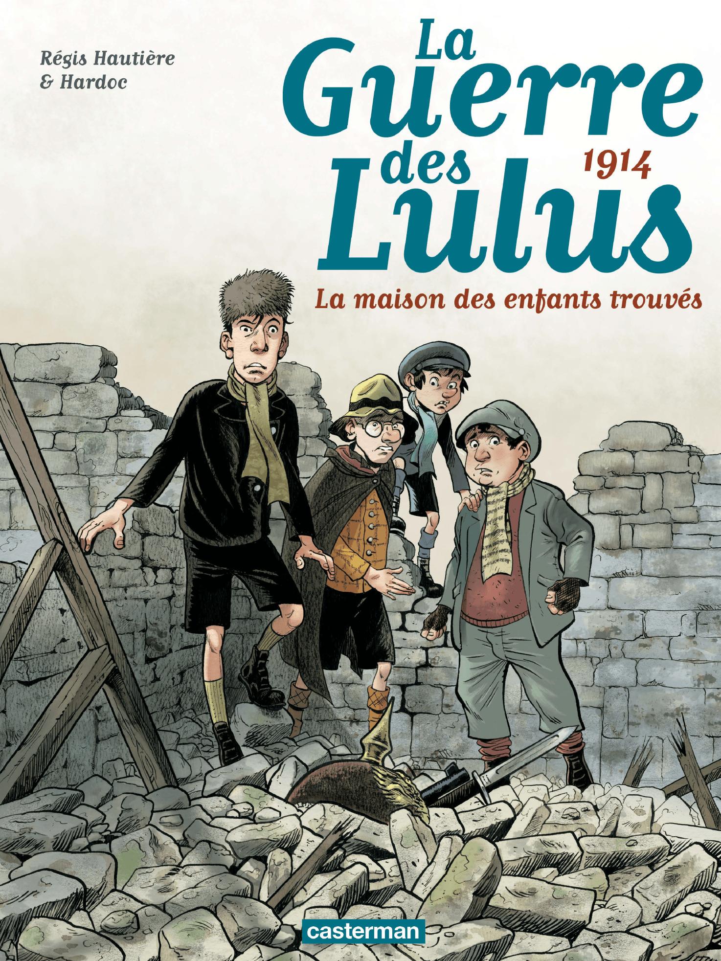La Guerre des Lulus (Tome 1) - 1914, la maison | Hautière, Régis