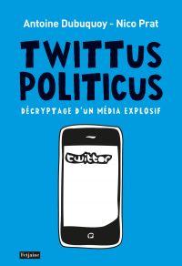 Twittus Politicus. Décrypta...