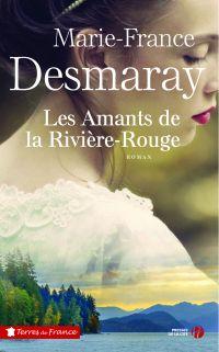 Les Amants de la Rivière Rouge | DESMARAY, Marie-France. Auteur